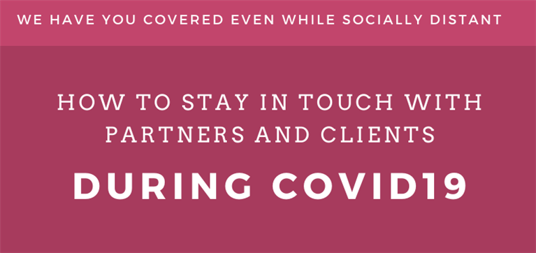 How to Stay in Touch with Clients and Partners during COVID19